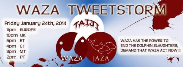 Join TWEETSTORM ~ WAZA HAS THE POWER TO END THE DOLPHIN SLAUGHTERS, DEMAND THAT WAZA ACT NOW !!